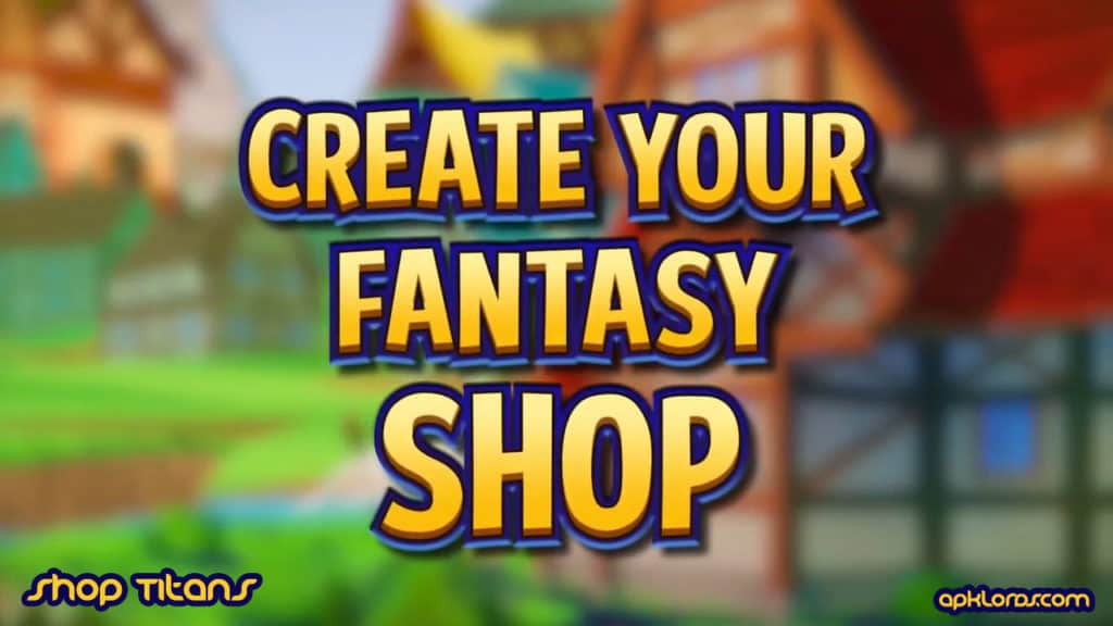 Shop Titans Design Trade Mod apk